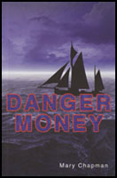 Danger Money by Mary Chapman